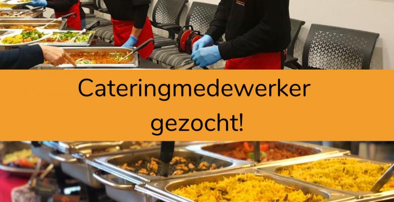 Vacature: Cateringmedewerker